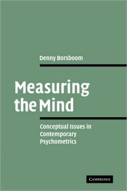 Measuring the Mind: Conceptual Issues in Contemporary Psychometrics
