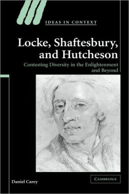 Locke, Shaftesbury, and Hutcheson: Contesting Diversity in the Enlightenment and Beyond