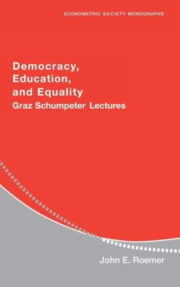 Democracy, Education, and Equality: Graz-Schumpeter Lectures