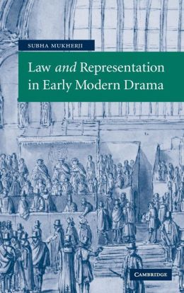 Law and Representation in Early Modern Drama