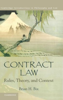 Contract Law: Rules, Theory, and Context