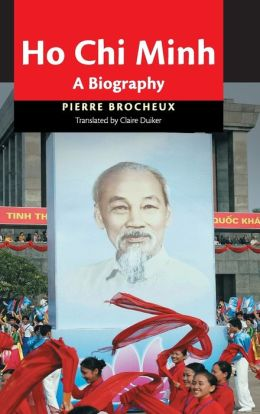 Ho Chi Minh: A Biography