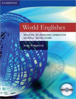 World Englishes Hardback with Audio CD: Implications for International Communication and English Language Teaching