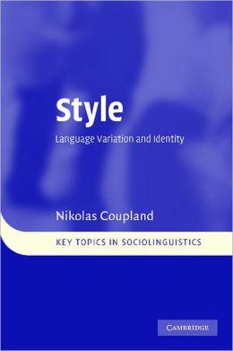 Style: Language Variation and Identity