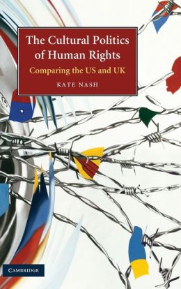 The Cultural Politics of Human Rights: Comparing the US and UK