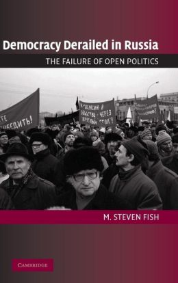 Democracy Derailed in Russia: The Failure of Open Politics