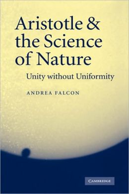 Aristotle and the Science of Nature: Unity without Uniformity