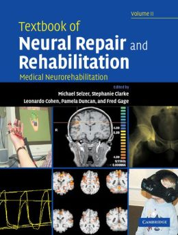 Textbook of Neural Repair and Rehabilitation, Volume 2: Medical Neurorehabilitation