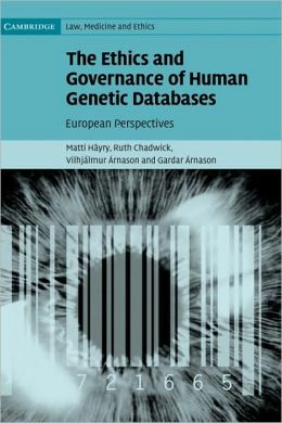 The Ethics and Governance of Human Genetic Databases: European Perspectives