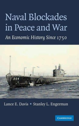 Naval Blockades in Peace and War: An Economic History since 1750