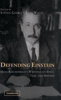 Defending Einstein: Hans Reichenbach's Writings on Space, Time and Motion