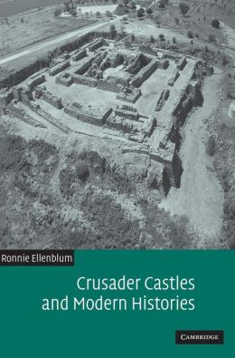 Crusader Castles and Modern Histories