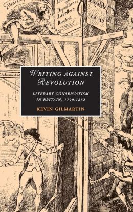 Writing Against Revolution: Literary Conservatism in Britain, 1790-1832