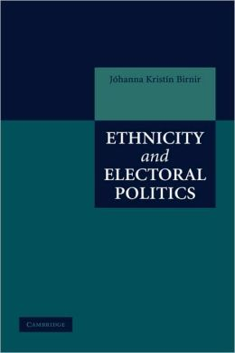 Ethnicity and Electoral Politics