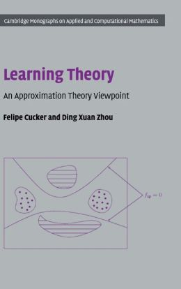 Learning Theory: An Approximation Theory Viewpoint