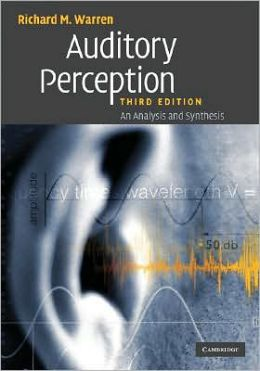 Auditory Perception: An Analysis and Synthesis