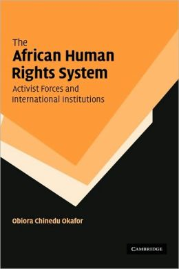 The African Human Rights System, Activist Forces and International Institutions