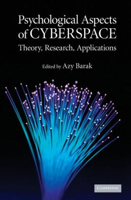 Psychological Aspects of Cyberspace: Theory, Research, Applications