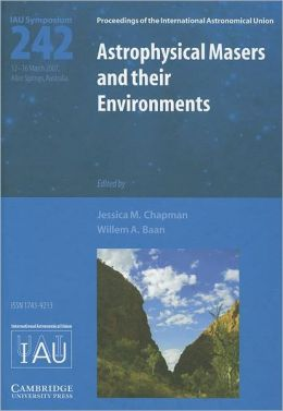 Astrophysical Masers and their Environments (IAU S242)