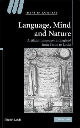 Language, Mind and Nature: Artificial Languages in England from Bacon to Locke
