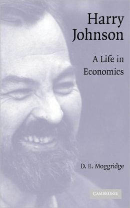 Harry Johnson: A Life in Economics