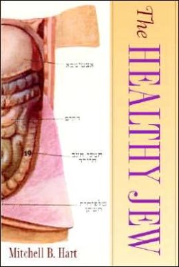 The Healthy Jew: The Symbiosis of Judaism and Modern Medicine