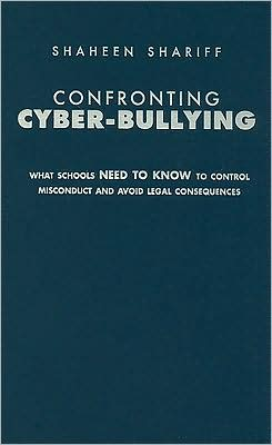 Confronting Cyber-Bullying: What Schools Need to Know to Control Misconduct and Avoid Legal Consequences
