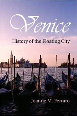 Venice: History of the Floating City