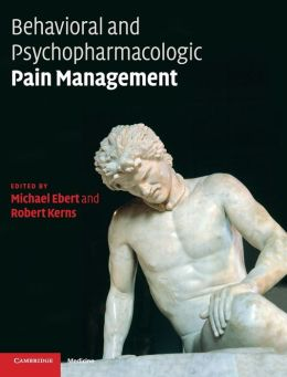 Behavioral and Psychopharmacologic Pain Management
