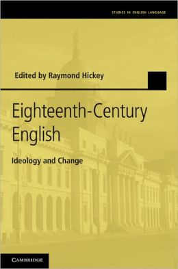 Eighteenth-Century English: Ideology and Change