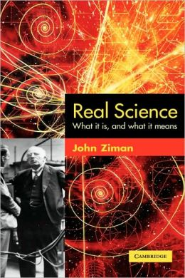 Real Science: What it Is and What it Means