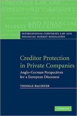 Creditor Protection in Private Companies: Anglo-German Perspectives for a European Legal Discourse