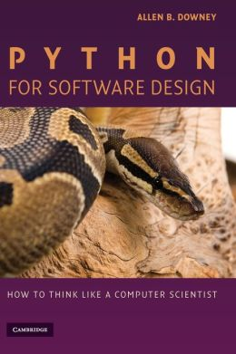 Python for Software Design: How to Think Like a Computer Scientist