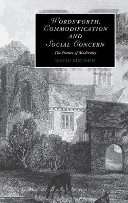 Wordsworth, Commodification, and Social Concern: The Poetics of Modernity