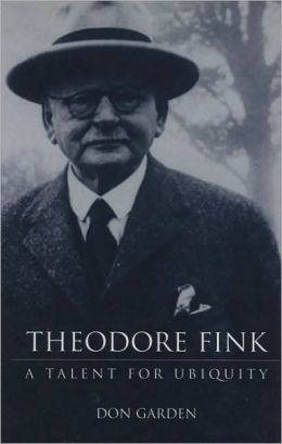 Theodore Fink: A Talent for Ubiquity