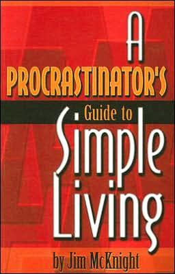 A Procrastinator's Guide to Simple Living