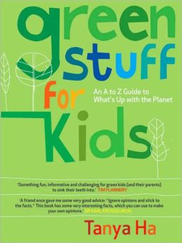 Green Stuff for Kids: An A to Z Guide to What's Up with the Planet