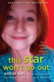 Book Cover Image. Title: This Star Won't Go Out:  The Life and Words of Esther Grace Earl, Author: Esther Earl