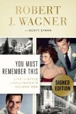 Book Cover Image. Title: You Must Remember This:  Life and Style in Hollywood's Golden Age (Signed Book), Author: Robert Wagner