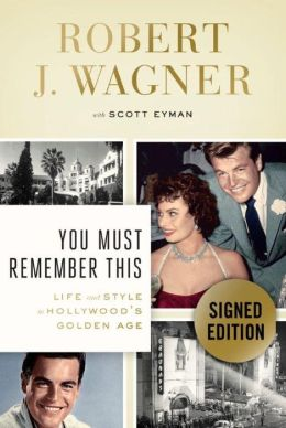 You Must Remember This: Life and Style in Hollywood's Golden Age (Signed Book)