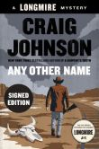 Book Cover Image. Title: Any Other Name (Signed Book) (Walt Longmire Series #10), Author: Craig Johnson