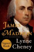 Book Cover Image. Title: James Madison:  A Life Reconsidered (Signed Book), Author: Lynne Cheney
