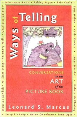 Ways of Telling: Fourteen Interviews with the Masters of the Art of the Picture Book