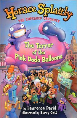The Terror of the Pink Dodo Ballons (Horace Splatty Series #3)