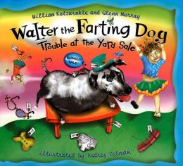 Trouble at the Yard Sale (Walter the Farting Dog Series #2)