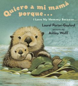 Quiero a mi mamá porque...(I Love My Mommy Because...)