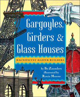 Gargoyles, Girders, and Glass Houses: Magnificent Master Builders