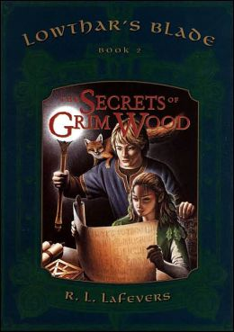 The Secrets of Grim Wood: Lowthar's Blade book # 2