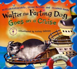 Walter the Farting Dog Goes on a Cruise (Walter the Farting Dog Series #4)