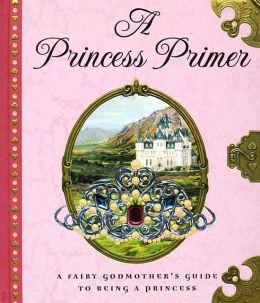 The Princess Primer